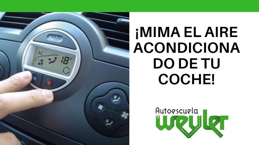 ¡Mima el aire acondicionado de tu vehículo!