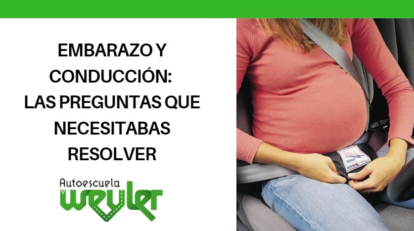 Embarazo y conducción: las preguntas que necesitabas resolver