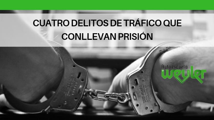 Cuatro delitos de tráfico que conllevan prisión