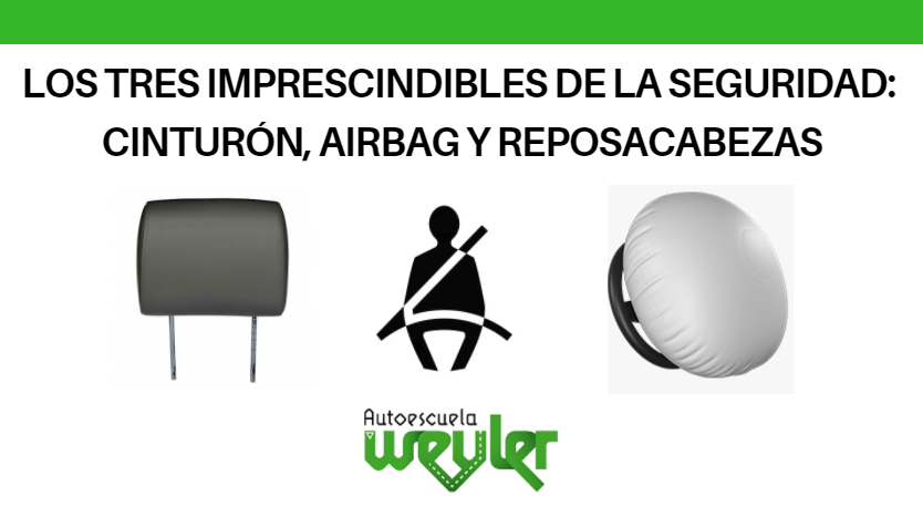 Los tres imprescindibles de la seguridad: cinturón, airbag y reposacabezas