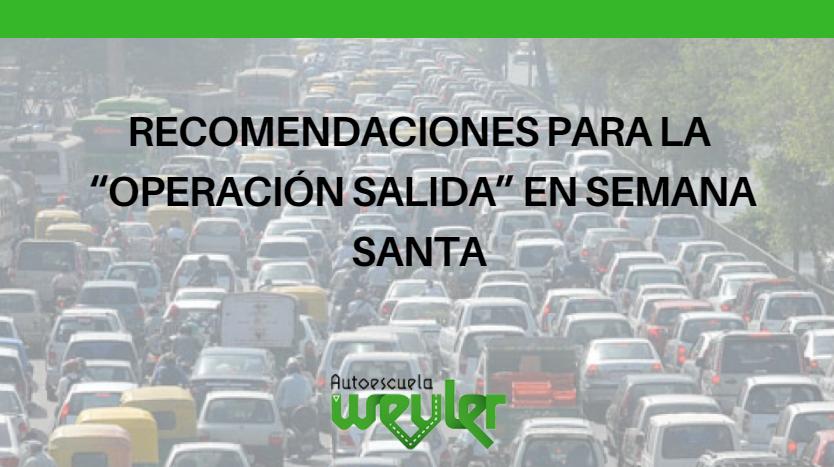 """Recomendaciones para la """"Operación Salida"""" en Semana Santa"""