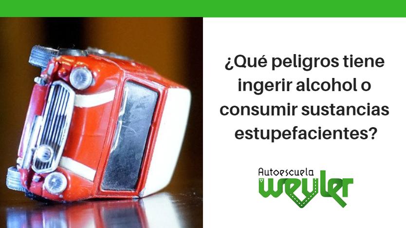 ¿Qué peligros tiene ingerir alcohol o consumir sustancias estupefacientes?