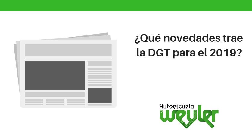¿Qué novedades trae la DGT para el 2019?