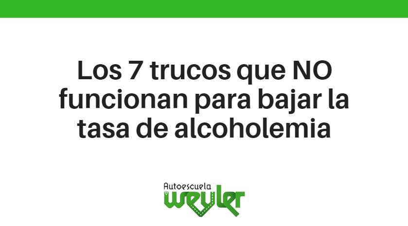 Los 7 trucos que no funcionan para bajar la tasa de alcoholemia