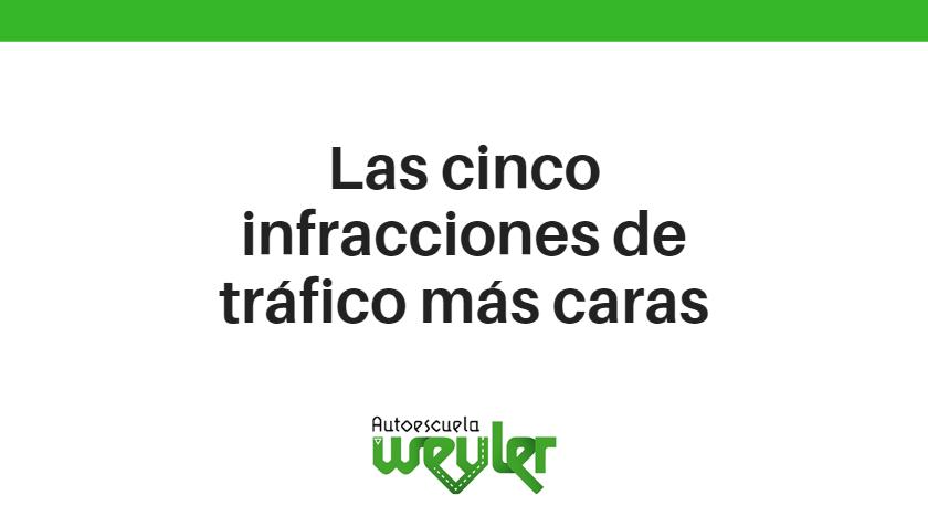 Las 5 infracciones de tráfico más caras