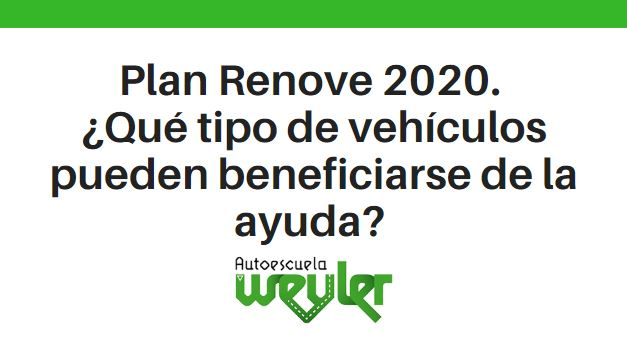 Plan Renove 2020. ¿Qué tipo de vehículos pueden beneficiarse de la ayuda?