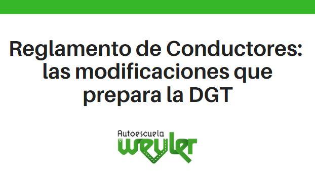 Reglamento de Conductores: las modificaciones que prepara la DGT