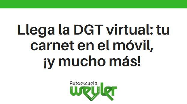 Llega la DGT virtual: tu carnet en el móvil, ¡y mucho más!