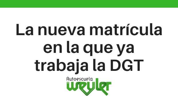 La nueva matrícula en la que ya trabaja la DGT